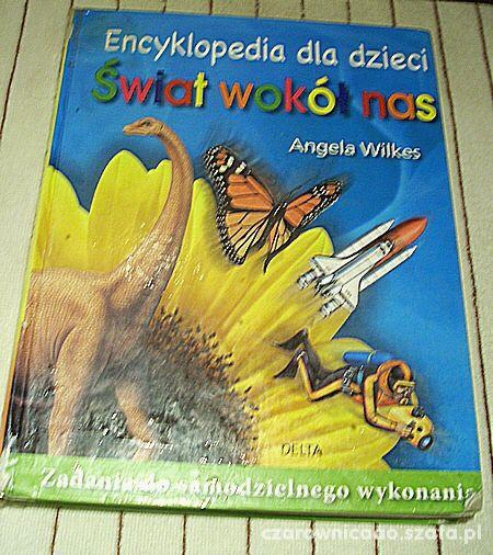 Encyklopedia dla dzieci Świat wokół nas
